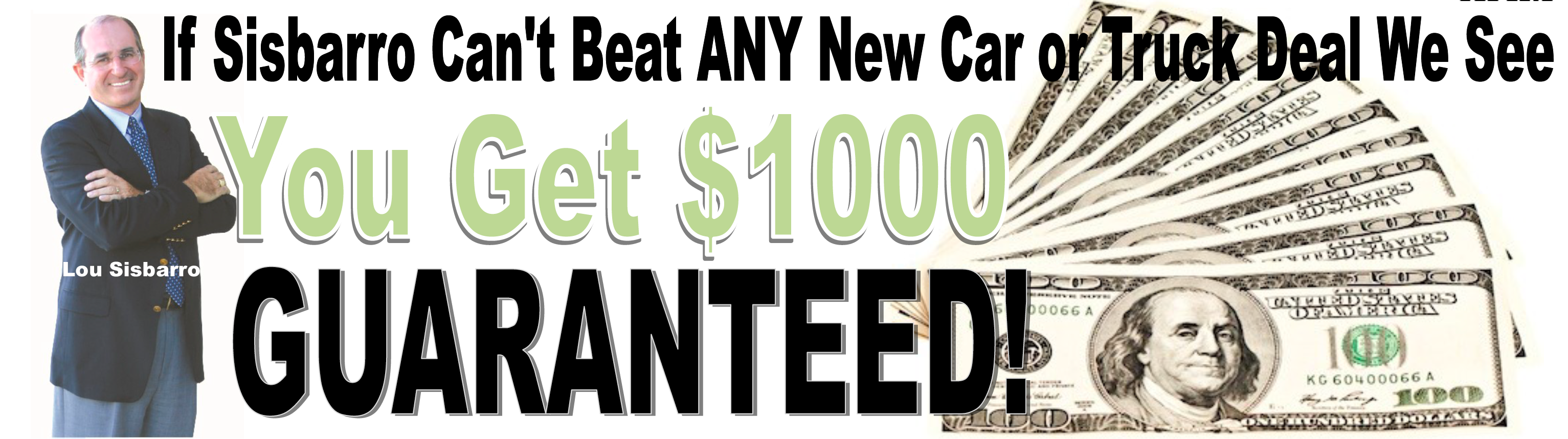 Sisbarro will beat any car or truck deal we see or we'll give you $1000.