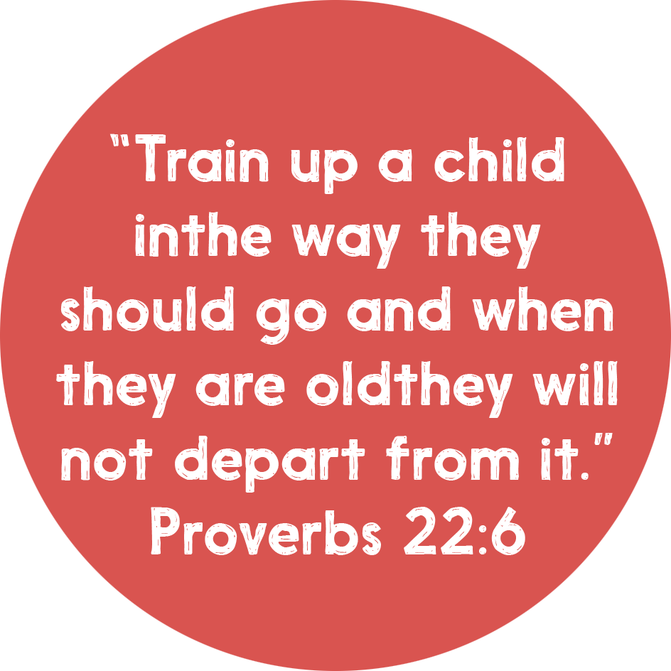 Train up a child in the way they should go and when they are old they will not depart from it. Proverbs 22:6
