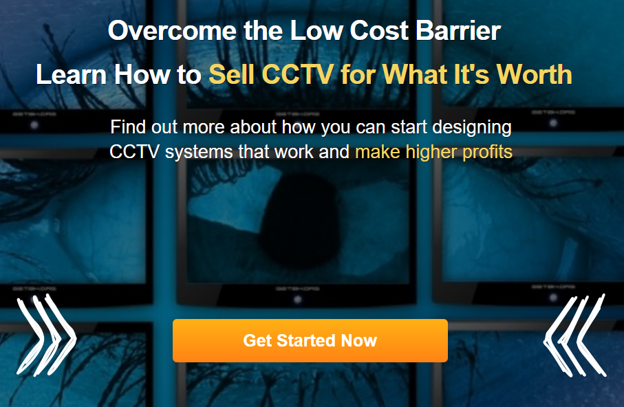 overcome the low cost barrier. Learn how to sell CCTV for what its worth