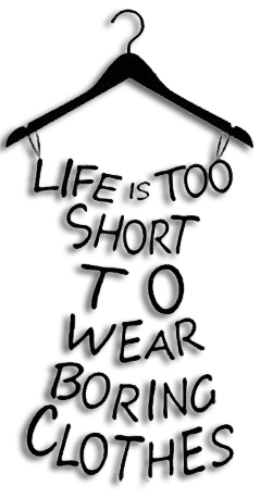 Life is Too Short To Wear Boring Clothes Clothes Hanger
